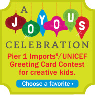Pier 1 Imports®/UNICEF Greeting Card Contestfor creative kids.