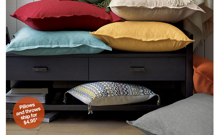 Pillows and throws ship for $4.95*