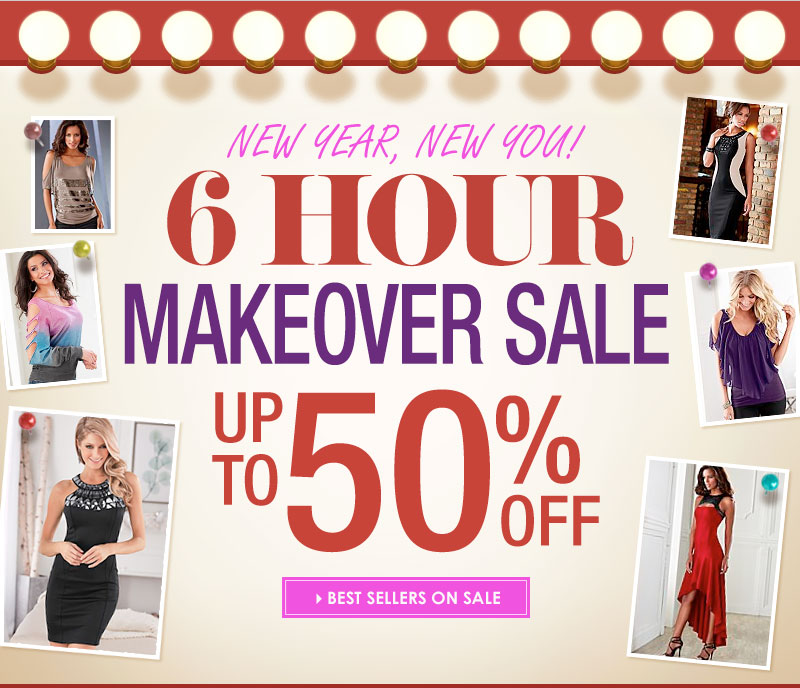 6-Hour, New Year, New You SALE! Up to 50% OFF! SHOP NOW!!