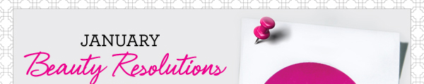 Beauty Resolutions Week 1