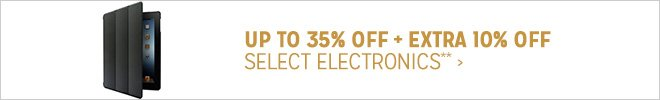 Up to 35% off + Extra 10% off Select Electronics**