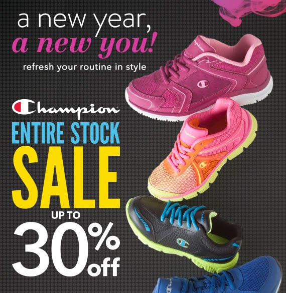 A new year, a new you!  Shop our Champion entire stock sale up to 30% off!