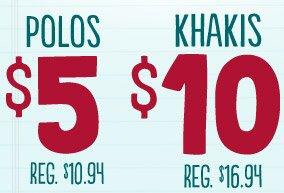 POLOS $5 | REG. $10.94 | KHAKIS $10 | REG. $16.94