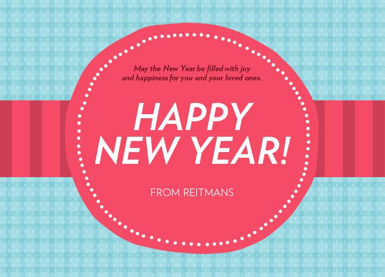 May the New Year be filled with joy and happiness for you and your loved ones. Happy New Year from Reitmans!