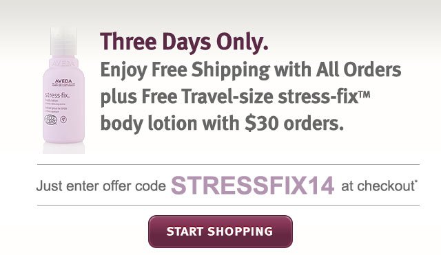 3 days only enjoy free shipping with all orders plus travel size stress fix body lotion with $30 orders. start shopping.