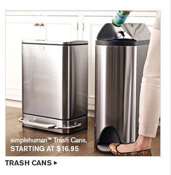 simplehuman™ Trash Cans, STARTING AT $16.95 -- TRASH CANS
