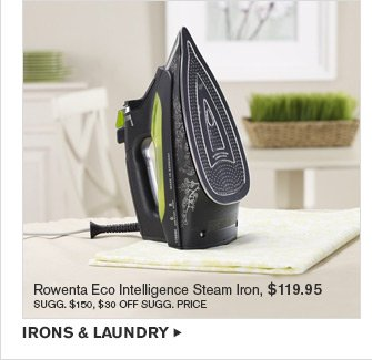 Rowenta Eco Intelligence Steam Iron, $119.95 - SUGG. $150, $30 OFF SUGG. PRICE -- IRONS & LAUNDRY