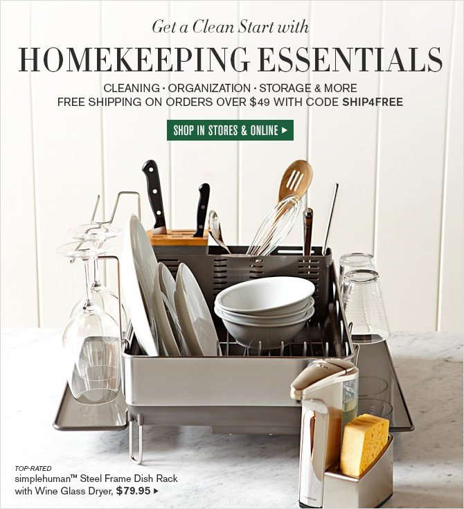 Get a Clean Start with HOMEKEEPING ESSENTIALS -- CLEANING - ORGANIZATION - STORAGE & MORE -- FREE SHIPPING on orders over $49 with code SHIP4FREE -- SHOP IN STORES & ONLINE
