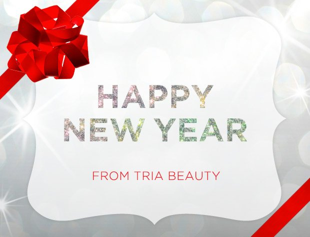 HAPPY NEW YEAR FROM TRIA BEAUTY
