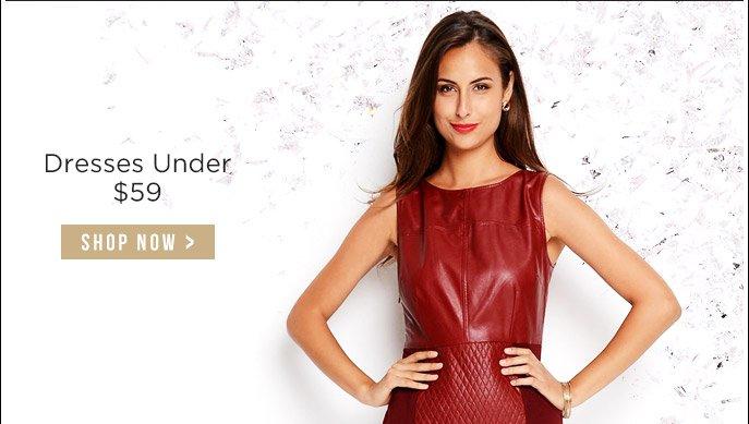Dresses Under $59. Shop Now