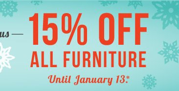 15% off all furniture.