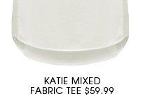 KATIE MIXED FABRIC TEE