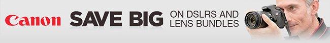Save Big on Canon DSLRs and Lens Bundle