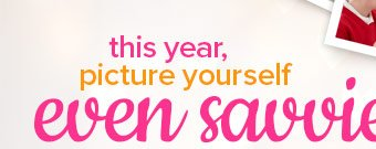 This year, picture yourself even savvier