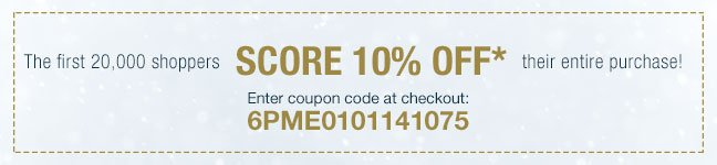 Score 10% off your entire purchase!