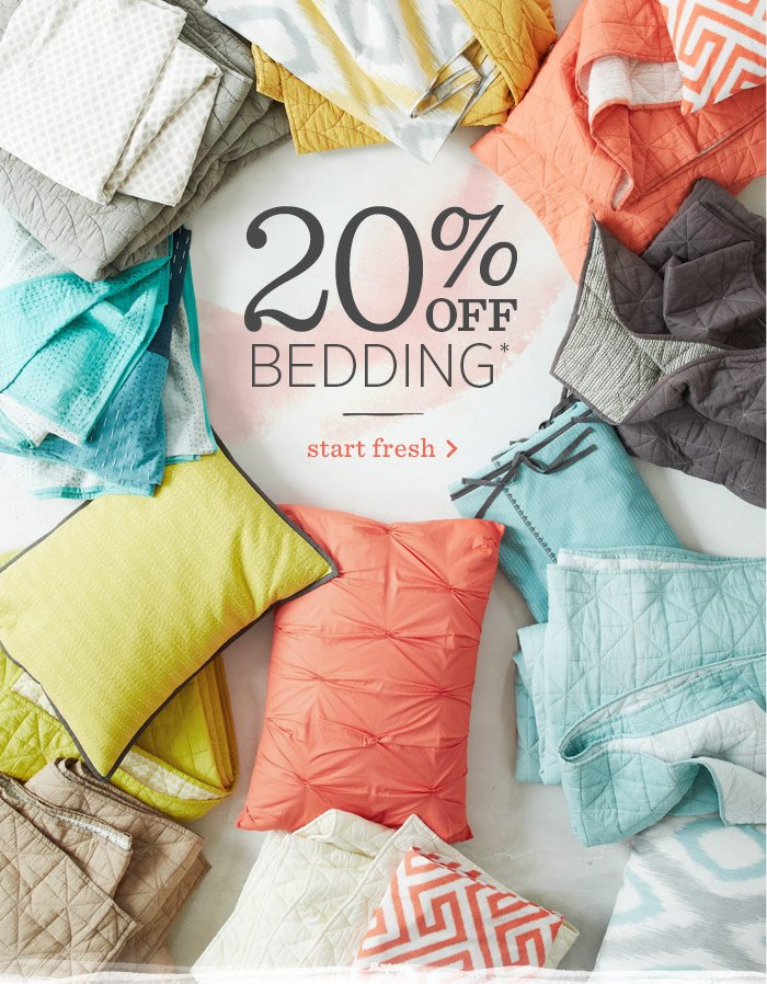 20% Off Bedding*. Start Fresh