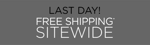 last day free shipping sitewide