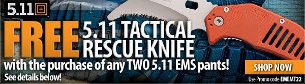 Free 5.11 Knife with any TWO 5.11 EMS pants