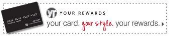 Your Rewards - your card. your style. your rewards.
