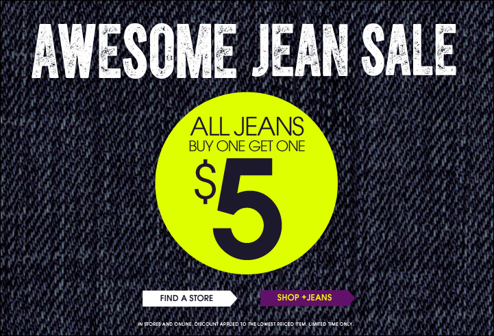 Awesome Jean Sale - All Jeans Buy One Get One $5!
