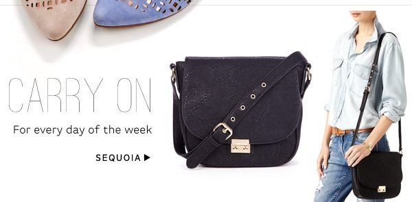 Carry on. For every day of the week. Shop Sequoia
