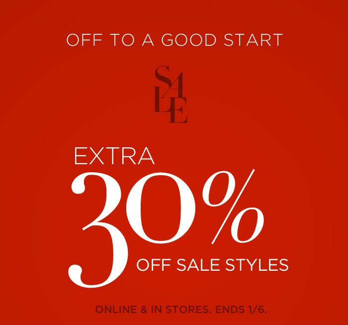 EXTRA 30% OFF SALE STYLES   ONLINE & IN STORES. ENDS 1/6.