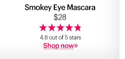 Smokey Eye Mascara, $28 4.8 out of 5 stars Shop Now »