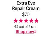 Extra Eye Repair Cream, $70 4.7 out of 5 stars Shop Now »