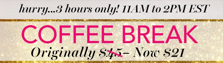 hurry... 3 hours only! 11am to 2pm est