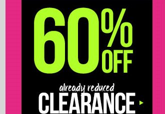 The Big Sale - Save an additional 60% OFF Already Reduced Clearance Styles! In-Stores and Online - SHOP NOW!