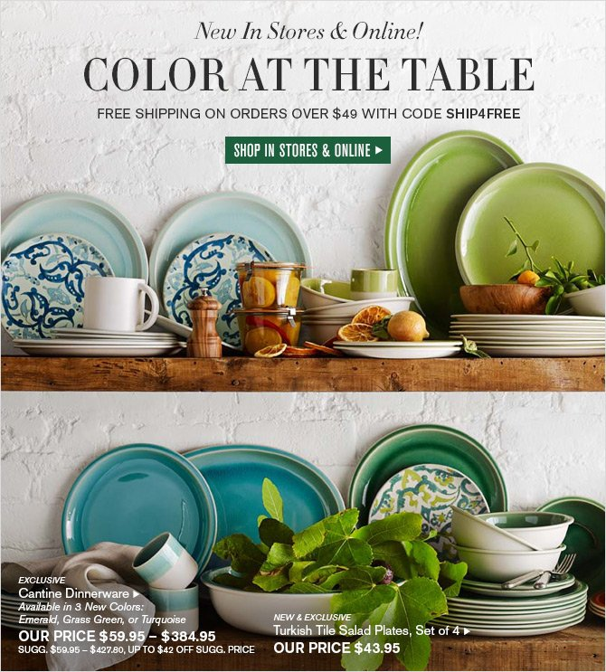 New In Stores & Online! - COLOR AT THE TABLE - FREE SHIPPING on orders over $49 with code SHIP4FREE - SHOP IN STORES & ONLINE