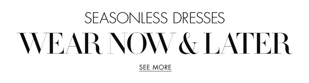 Check out seasonless dresses to wear now and later, including picks from Tracy Reese, BCBGMAXAZRIA, Ella Moss, and more.