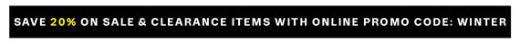 Save 20% on Sale & Clearance Items with Online Promo Code: WINTER