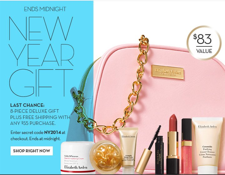 ENDS MIDNIGHT. NEW YEAR GIFT. LAST CHANCE: 8-PIECE DELUXE GIFT PLUS FREE SHIPPING WITH ANY $55 PURCHASE. Enter secret code NY2014 at checkout. Ends at midnight. SHOP RIGHT NOW.