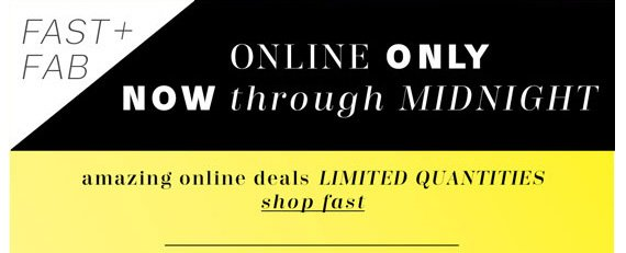 Online Only. Now through Midnight. Amazing online deals Limited Quantities. Shop Fast