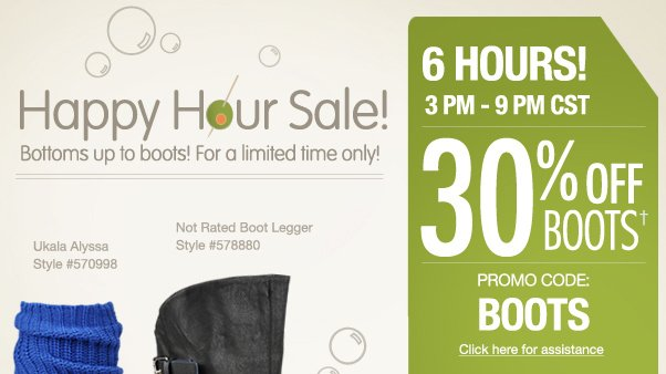 30% off Boots - Happy Hour Sale!!