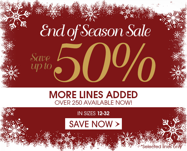 End of Season Sale - Up to 50% off - Save Now