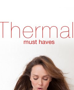 Thermal Must Haves