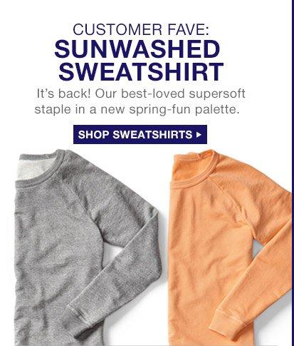 CUSTOMER FAVE: SUNWASHED SWEATSHIRT   SHOP SWEATSHIRTS