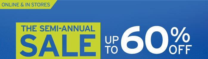 The Semi-Annual Sale Up To 60% OFF