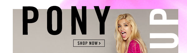 Pony Up! Shop Pony Hair Styles