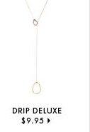 Drip Delux - $9.95