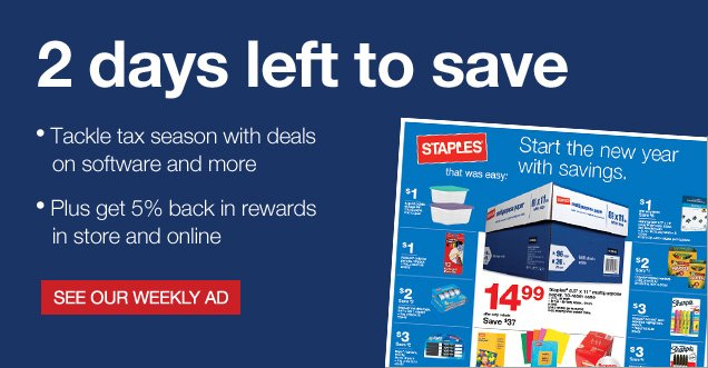 2 days left to save. Tackle tax  season with deals on software and more. Plus get 5% back in rewards in  store and online. See our weekly ad.