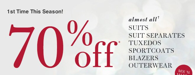 70% Off* Suits, Suit Separates, Tuxedoes, Sportcoats, Blazers & Outerwear