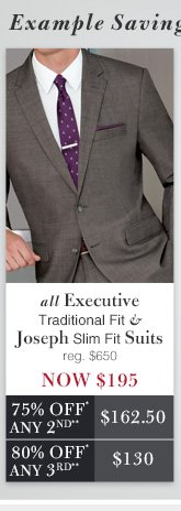 Executive Traditional Fit & Joseph Slim Fit Suits - Now $195 USD