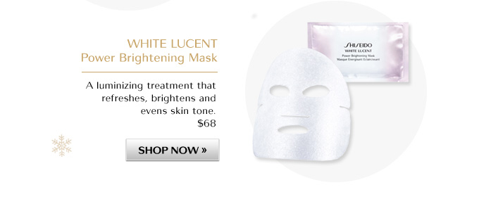 WHITE LUCENT Power Brightening Mask | $68 | SHOP NOW »