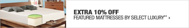 Extra 10% off Featured Mattresses**