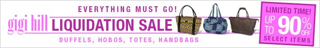 Everything Must Go! Gigi Hill Liquidation Sale - Duffels, Hobos, Totes, Handbags - Limited Time! Up to 90% off Select Items