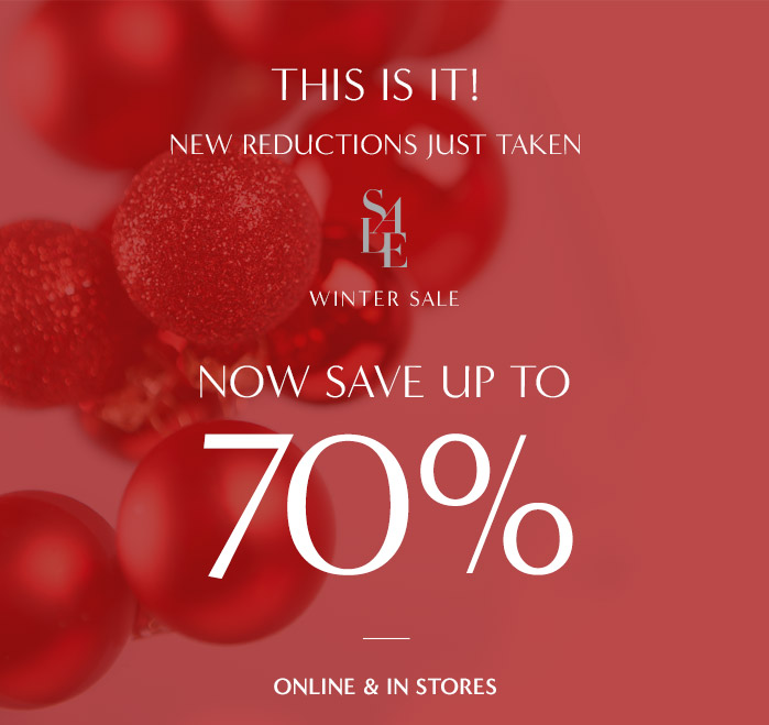 THIS IS IT! | NEW REDUCTIONS JUST TAKEN | SALE | WINTER SALE | NOW SAVE UP TO 70% ONLINE & IN STORES