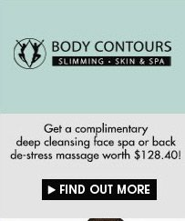 COMPLIMENTARY DEEP CLEANSING FACE SPA OR BACK DE-STRESS MASSAGE AT BODY CONTOURS